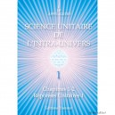 Science Unitaire de l'Intra-Univers 1